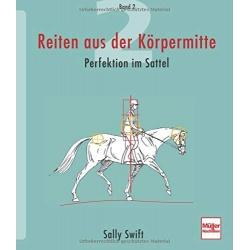 Swift: Reiten aus der Körpermitte Bd. II, Perfektion im Sattel
