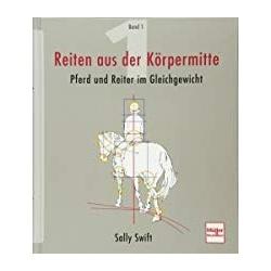 Swift: Reiten aus der Körpermitte Bd. I, Pferde und Reiter im Gl