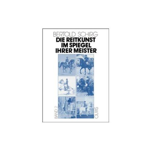Schirg - Die Reitkunst im Spiegel ihrer Meister Bd. 2