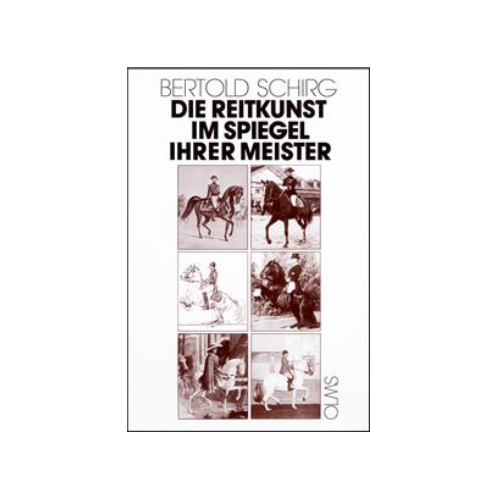 Schirg - Die Reitkunst im Spiegel ihrer Meister Bd. 1