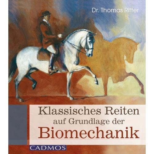 Dr. Thomas Ritter - Klassisches Reiten auf Grundlage der Biomechanik